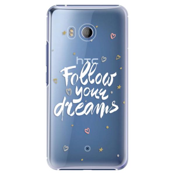 Plastové pouzdro iSaprio Follow Your Dreams bílý na mobil HTC U11 (Plastový kryt, obal, pouzdro iSaprio Follow Your Dreams bílý na mobilní telefon HTC U11)
