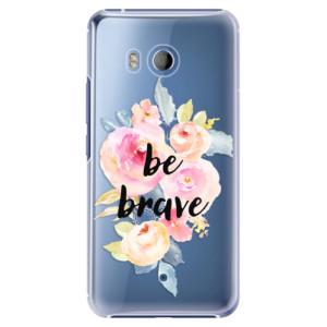 Plastové pouzdro iSaprio Be Brave na mobil HTC U11
