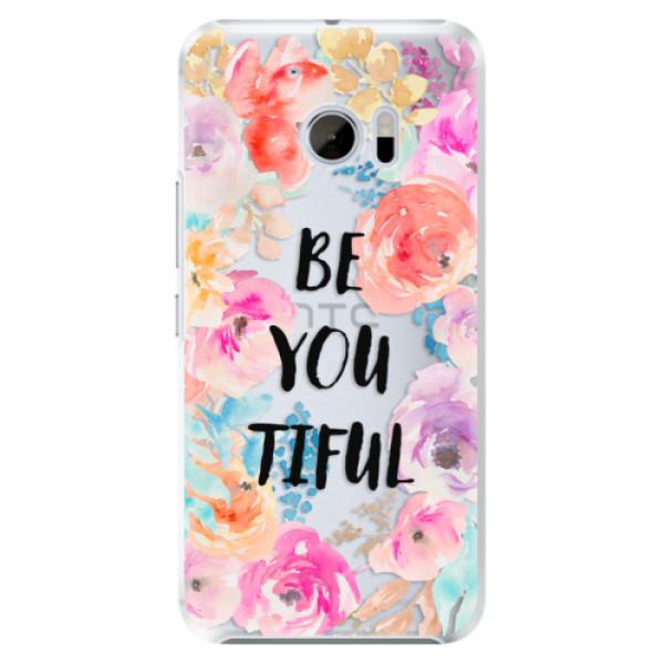 Plastové pouzdro iSaprio BeYouTiful na mobil HTC 10 (Plastový kryt, obal, pouzdro iSaprio BeYouTiful na mobilní telefon HTC 10)