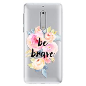 Plastové pouzdro iSaprio Be Brave na mobil Nokia 5