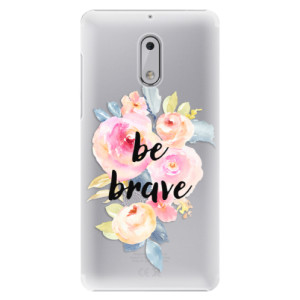 Plastové pouzdro iSaprio Be Brave na mobil Nokia 6