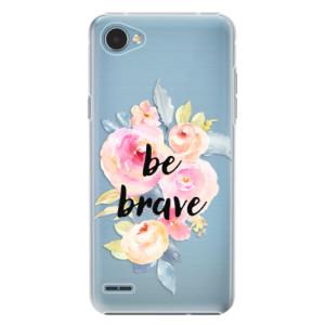 Plastové pouzdro iSaprio Be Brave na mobil LG Q6