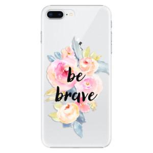 Plastové pouzdro iSaprio Be Brave na mobil Apple iPhone 8 Plus