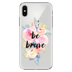 Plastové pouzdro iSaprio Be Brave na mobil Apple iPhone X