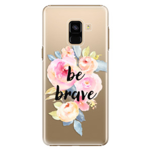 Plastové pouzdro iSaprio Be Brave na mobil Samsung Galaxy A8 2018