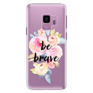 Plastové pouzdro iSaprio Be Brave na mobil Samsung Galaxy S9