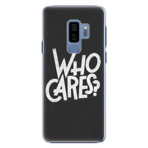 Plastové pouzdro iSaprio Who Cares na mobil Samsung Galaxy S9 Plus