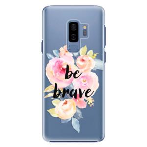 Plastové pouzdro iSaprio Be Brave na mobil Samsung Galaxy S9 Plus