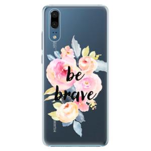 Plastové pouzdro iSaprio Be Brave na mobil Huawei P20