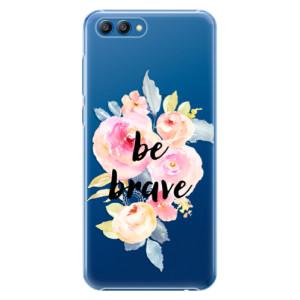 Plastové pouzdro iSaprio Be Brave na mobil Honor View 10