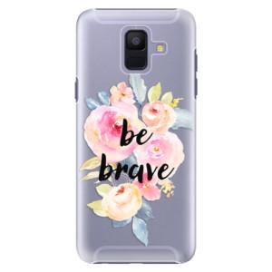 Plastové pouzdro iSaprio Be Brave na mobil Samsung Galaxy A6