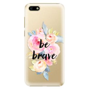 Plastové pouzdro iSaprio Be Brave na mobil Huawei Y5 2018