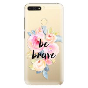 Plastové pouzdro iSaprio Be Brave na mobil Honor 7A