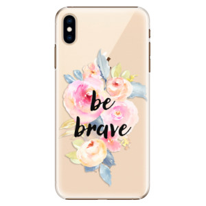 Plastové pouzdro iSaprio Be Brave na mobil Apple iPhone XS Max