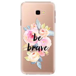 Plastové pouzdro iSaprio Be Brave na mobil Samsung Galaxy J4 Plus