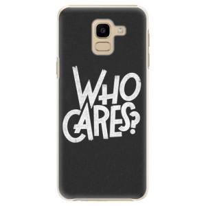 Plastové pouzdro iSaprio Who Cares na mobil Samsung Galaxy J6