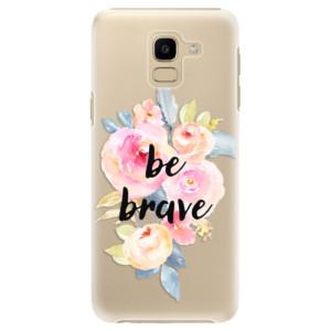 Plastové pouzdro iSaprio Be Brave na mobil Samsung Galaxy J6