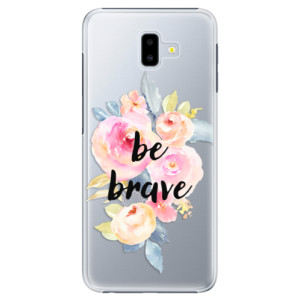 Plastové pouzdro iSaprio Be Brave na mobil Samsung Galaxy J6 Plus