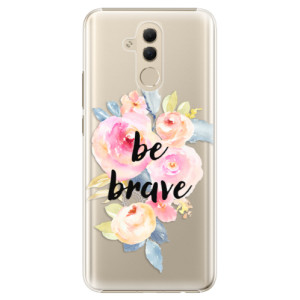Plastové pouzdro iSaprio Be Brave na mobil Huawei Mate 20 Lite