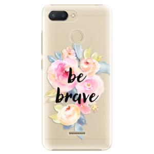 Plastové pouzdro iSaprio Be Brave na mobil Xiaomi Redmi 6