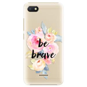 Plastové pouzdro iSaprio Be Brave na mobil Xiaomi Redmi 6A