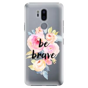 Plastové pouzdro iSaprio Be Brave na mobil LG G7
