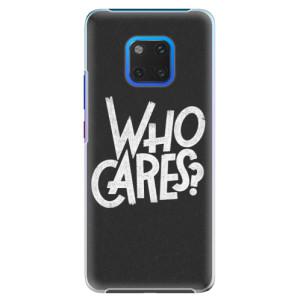 Plastové pouzdro iSaprio Who Cares na mobil Huawei Mate 20 Pro