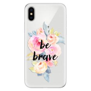 Silikonové pouzdro iSaprio (mléčně zakalené) Be Brave na mobil Apple iPhone X