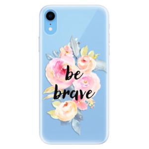 Silikonové pouzdro iSaprio (mléčně zakalené) Be Brave na mobil Apple iPhone XR