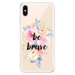 Silikonové pouzdro iSaprio (mléčně zakalené) Be Brave na mobil Apple iPhone XS Max