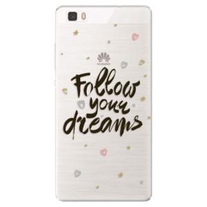 Silikonové pouzdro iSaprio (mléčně zakalené) Follow Your Dreams černý na mobil Huawei P8 Lite