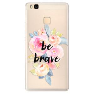 Silikonové pouzdro iSaprio (mléčně zakalené) Be Brave na mobil Huawei P9 Lite
