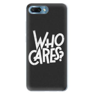 Silikonové pouzdro iSaprio (mléčně zakalené) Who Cares na mobil Honor 10