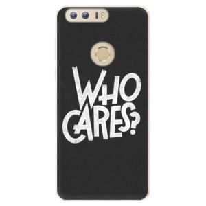 Silikonové pouzdro iSaprio (mléčně zakalené) Who Cares na mobil Honor 8
