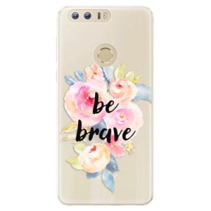 Silikonové pouzdro iSaprio (mléčně zakalené) Be Brave na mobil Honor 8