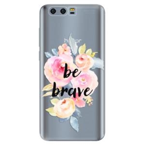 Silikonové pouzdro iSaprio (mléčně zakalené) Be Brave na mobil Honor 9