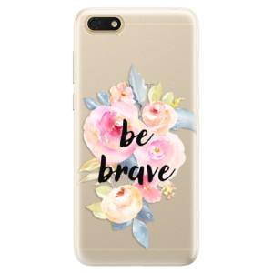Silikonové pouzdro iSaprio (mléčně zakalené) Be Brave na mobil Honor 7S