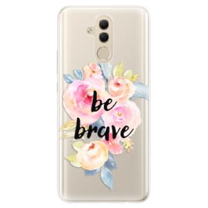 Silikonové pouzdro iSaprio (mléčně zakalené) Be Brave na mobil Huawei Mate 20 Lite