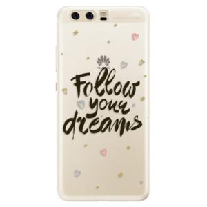 Silikonové pouzdro iSaprio (mléčně zakalené) Follow Your Dreams černý na mobil Huawei P10