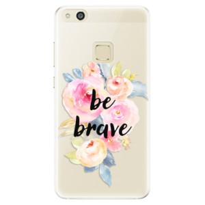 Silikonové pouzdro iSaprio (mléčně zakalené) Be Brave na mobil Huawei P10 Lite
