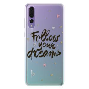 Silikonové pouzdro iSaprio (mléčně zakalené) Follow Your Dreams černý na mobil Huawei P20 Pro