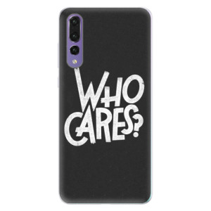 Silikonové pouzdro iSaprio (mléčně zakalené) Who Cares na mobil Huawei P20 Pro