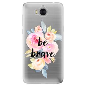 Silikonové pouzdro iSaprio (mléčně zakalené) Be Brave na mobil Huawei Y5 2017 / Y6 2017
