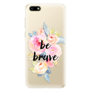 Silikonové pouzdro iSaprio (mléčně zakalené) Be Brave na mobil Huawei Y5 2018