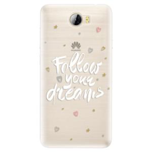 Silikonové pouzdro iSaprio (mléčně zakalené) Follow Your Dreams bílý na mobil Huawei Y5 II / Y6 II Compact
