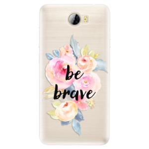 Silikonové pouzdro iSaprio (mléčně zakalené) Be Brave na mobil Huawei Y5 II / Y6 II Compact