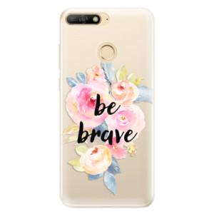 Silikonové pouzdro iSaprio (mléčně zakalené) Be Brave na mobil Huawei Y6 Prime 2018