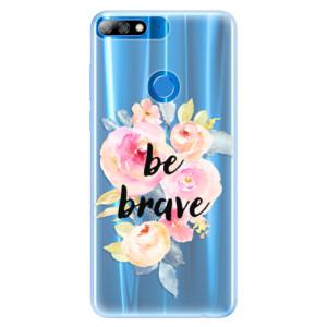 Silikonové pouzdro iSaprio (mléčně zakalené) Be Brave na mobil Huawei Y7 Prime 2018