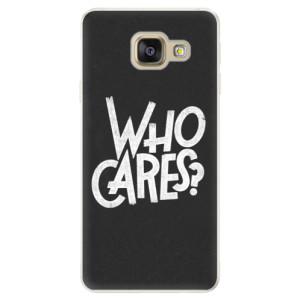 Silikonové pouzdro iSaprio (mléčně zakalené) Who Cares na mobil Samsung Galaxy A5 2016