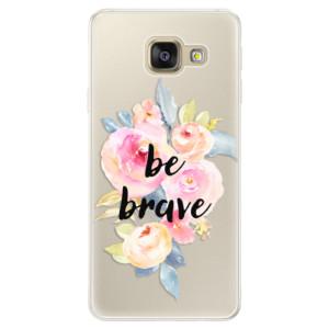 Silikonové pouzdro iSaprio (mléčně zakalené) Be Brave na mobil Samsung Galaxy A5 2016
